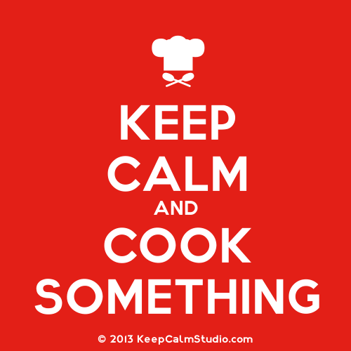 KeepCalmStudio.com--[Chef-Hat]-Keep-Calm-And-Cook-Something